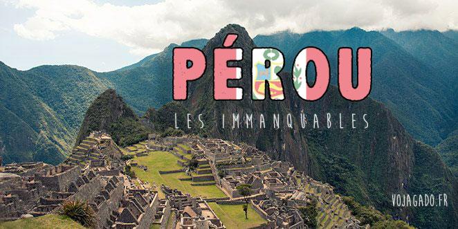 Pérou les immanquables