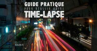 Guide pratique pour réussir son time-lapse